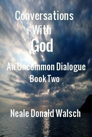 Conversations With God Book Two