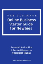 The Ultimate Online Business Starter Guide for Newbies